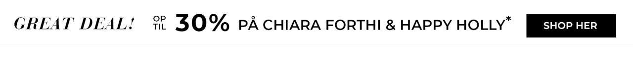 Op til 30% på Chiara Forthi & Happy Holly