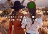 """A good friend knows all your stories. A best friend helps you write them""."
